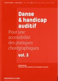 André Fertier - Pour une accessibilité des pratiques chorégraphiques - Volume 3, Danse & handicap auditif.