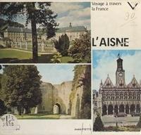André Fiette et E. H. Cordier - L'Aisne.