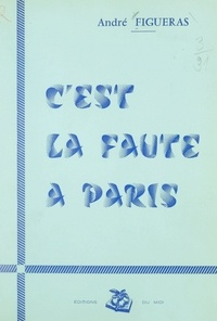 André Figueras - C'est la faute à Paris.