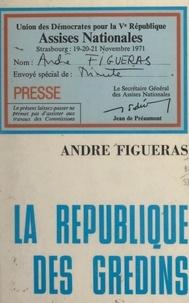 André Figueras et François Roboth - La république des gredins.