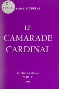 André Figueras et Michel Fromentoux - Le camarade cardinal.