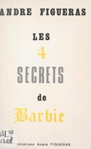 André Figueras - Les quatre secrets de Barbie.