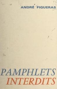 André Figueras - Pamphlets interdits.