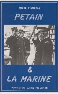 André Figueras et Marie-Paule Grégoire - Pétain et la Marine.