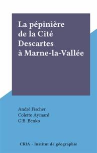 André Fischer et Colette Aymard - La pépinière de la Cité Descartes à Marne-la-Vallée.