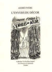 André Fitère - L'envers du décor - Pièce en un seul acte.