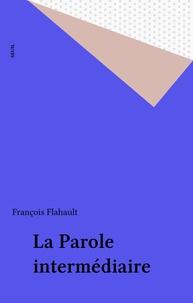 André Flahaut - La Parole intermédiaire.