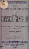 André Flament et Georges Hirsch - Le Conseil Général : élections cantonales de 1945 - Les méthodes administratives du socialisme.