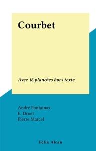 André Fontainas et E. Druet - Courbet - Avec 16 planches hors texte.