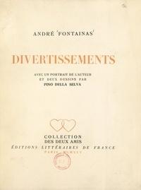 André Fontainas et Pino Della Selva - Divertissements : petits poèmes sibyllins, hommage, dizains, sonnets - Avec un portrait de l'auteur et 2 dessins de Pino della Selva.