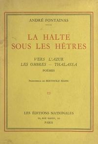 André Fontainas et Berthold Mahn - La halte sous les hêtres - Vers l'azur, Les ombres, Thalassa.