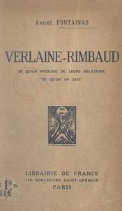 André Fontainas - Verlaine-Rimbaud - Ce qu'on présume de leurs relations. Ce qu'on en sait.