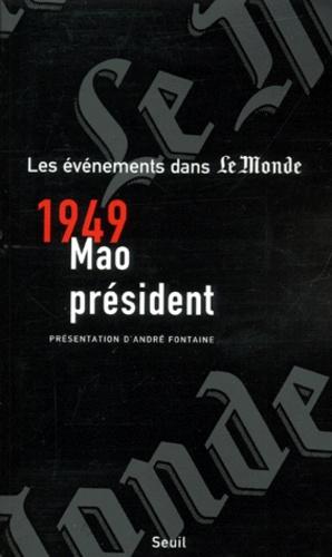 André Fontaine - 1949, Mao président.