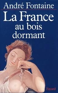 André Fontaine - La France au bois dormant.
