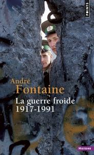 André Fontaine - La Guerre froide 1917-1991.