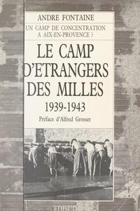 André Fontaine et Alfred Grosser - Le camp d'étrangers des Milles : 1939-1943, Aix-en-Provence.