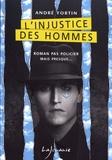 André Fortin - L'injustice des hommes.