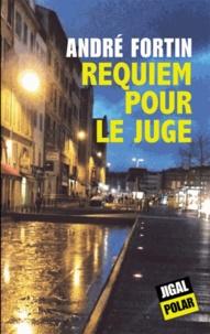 André Fortin - Requiem pour le juge.