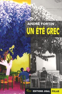 André Fortin - Un été grec.