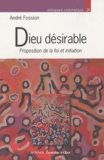André Fossion - Dieu désirable - Proposition de la foi et initiation.
