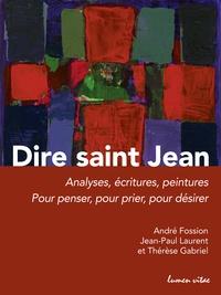 Histoiresdenlire.be Dire saint Jean - Analyses, écritures, peintures pour penser, pour prier, pour désirer Image