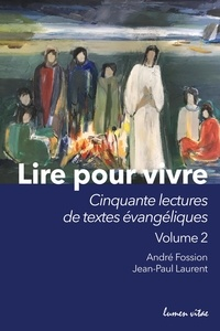André Fossion et Jean-Paul Laurent - Lire pour vivre - Tome 2, Cinquante lectures de textes évangéliques.