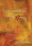André Fossion - Une nouvelle fois - Vingt chemins pour (re)commencer à croire.