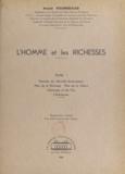 André Fourgeaud - L'homme et les richesses (1) - Théories de l'activité économique, plan de la richesse, plan de la valeur, l'échange et les prix, l'entreprise.