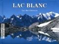 André Fournier et Joëlle Dartiguepeyrou - Lac Blanc - Lac des Chéserys.