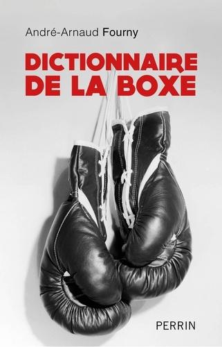 Dictionnaire de la boxe - André Fourny - Format ePub - 9782262079116 - 15,99 €