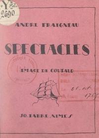 André Fraigneau et Lucien Coutaud - Spectacles.