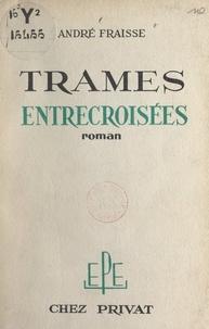 André Fraisse - Trames entrecroisées.