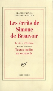 André Francis et  Gontier - Les écrits de Simone de Beauvoir.