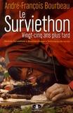 André-Francois Bourbeau - Le Surviethon : vingt-cinq ans plus tard.