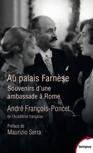 André François-Poncet - Au Palais Farnese - Souvenir d'une ambassade à Rome, 1938-1940.