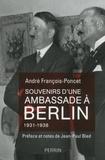 André François-Poncet - Souvenirs d'une ambassade à Berlin - Septembre 1931 - octobre 1938.