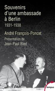 André François-Poncet - Souvenirs d'une ambassade à Berlin - Septembre 1931-octobre 1938.