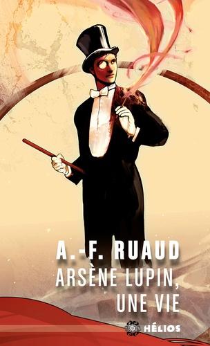 Arsène Lupin, une vie
