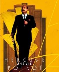 André-François Ruaud et Xavier Mauméjean - Hercule Poirot, une vie.