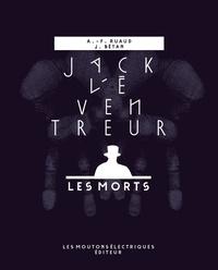André-François Ruaud et Julien Bétan - Jack l'Eventreur - Les morts.
