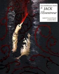 André-François Ruaud et Julien Bétan - Les nombreuses morts de Jack l'Eventreur.