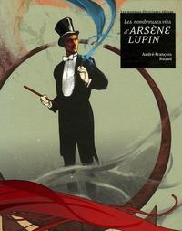 André-François Ruaud - Les nombreuses vies d'Arsène Lupin.