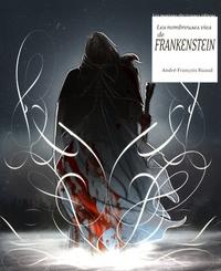 André-François Ruaud - Les nombreuses vies de Frankenstein.