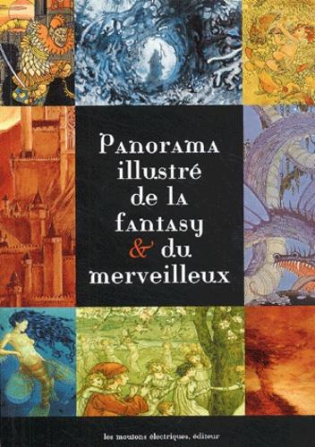 André-François Ruaud et Patrick Marcel - Panorama illustré de la fantasy & du merveilleux.