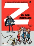 André Franquin - An Adventure of Spirou and Fantasio Tome 13 : Z is for Zorglub.