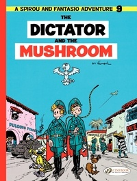André Franquin - An Adventure of Spirou and Fantasio Tome 9 : The dictator and the mushroom.