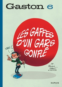 André Franquin et  Jidéhem - Gaston Tome 6 : Les gaffes d'un gars gonflé.