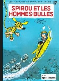André Franquin et Jean Roba - Spirou et Fantasio Tome 17 : Spirou et les hommes-bulles.