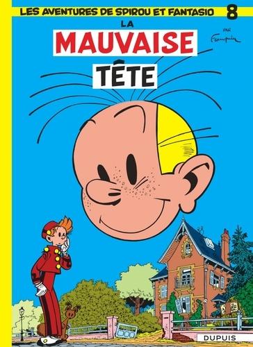 André Franquin - Spirou et Fantasio Tome 8 : La mauvaise tête.