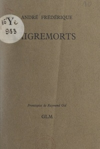 André Frédérique et Raymond Gid - Aigremorts.